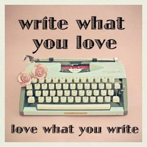 write-what-you-love-love-what-you-writejpg
